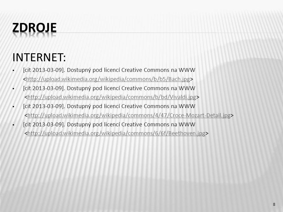 ZDROJE INTERNET: [cit 2013-03-09]. Dostupný pod licencí Creative Commons na WWW. ˂http://upload.wikimedia.org/wikipedia/commons/b/b5/Bach.jpg˃